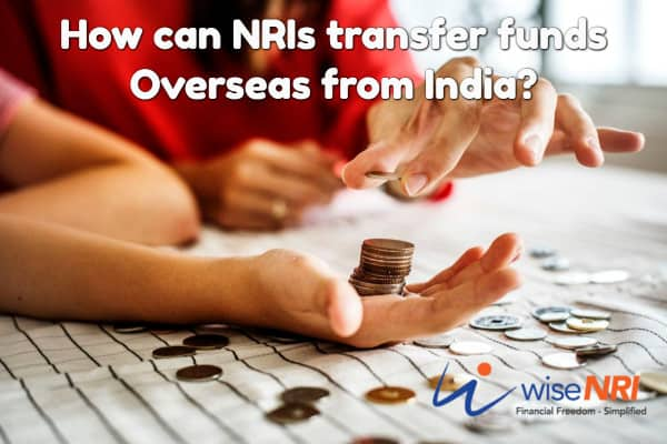 How Can Nris Transfer Funds Overseas