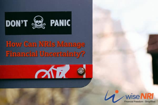 How Can NRIs Manage Financial Uncertainty