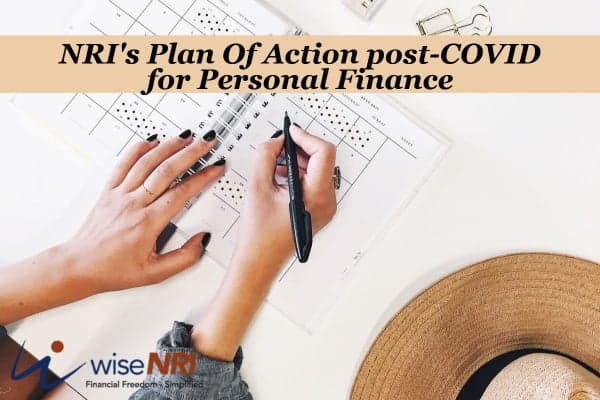NRI's Plan Of Action post-COVID for Personal Finance