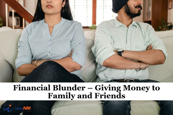 Financial Blunder – Giving Money to Family and Friends